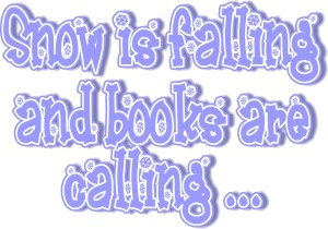 Snow is Falling Books are Calling