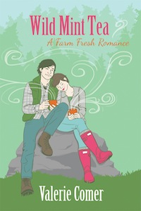 Wild Mint Tea, farm lit, farm fresh romance, valerie comer