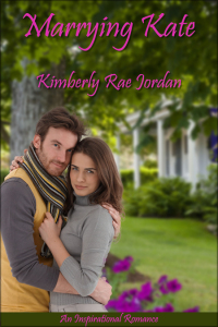 Marrying Kate A Marriage of Convenience Christian Romance