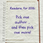 Readers' Challenge: Pick 2 authors in 2015 and have some fun!