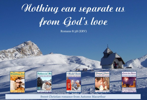 "Bible verse ""Nothing can separate us from God's love"", image of snowy church, and thumbmails of Autum Macarthur's inspirational romance book covers"