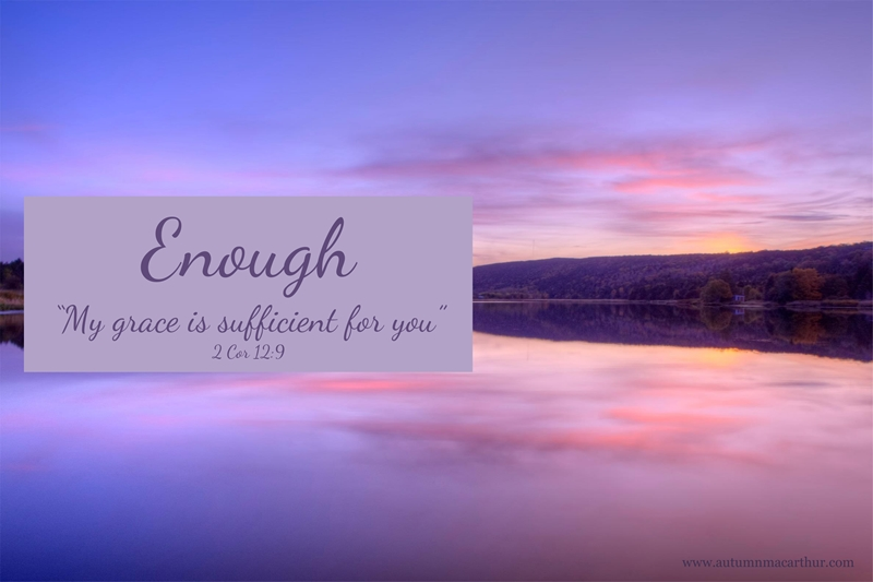 "Image of still lake at sunset, text ""Enough. My grace is sufficient for you."""