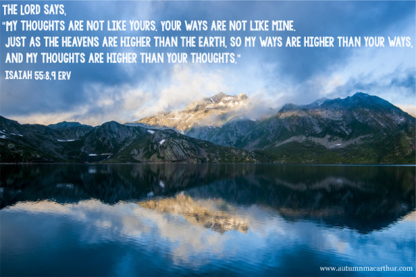 Image of mountains and lake with Bible verse Isaish 55:8,9,  by Autumn Macarthur for Inspy Romance blog