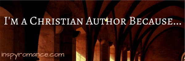 I'm a Christian Author Because...