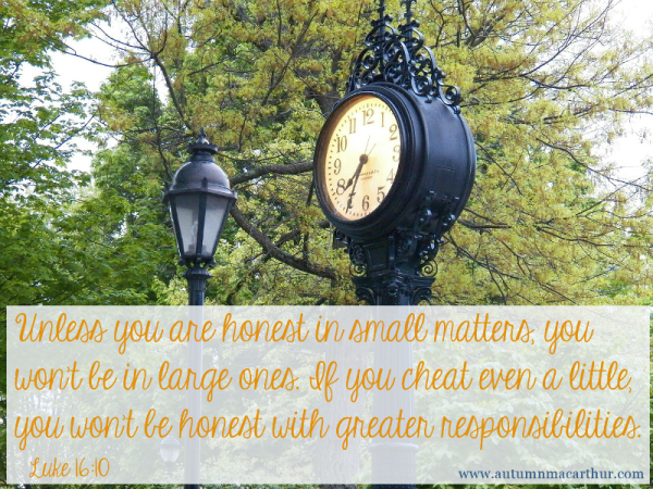 Image of ornate clock in park, with Bible verse Luke 16:10, from inspirational romance author Autumn Macarthur on Inspy Romance blog
