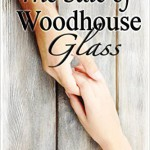 The Sale of Woodhouse Glass, Review & Giveaway