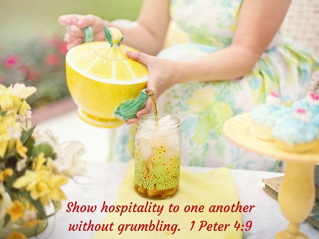 Show hospitality to one another without grumbling.1 Peter 4-9