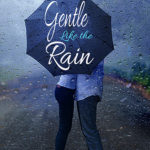Gentle Like the Rain