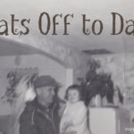 Hats Off to Dad!