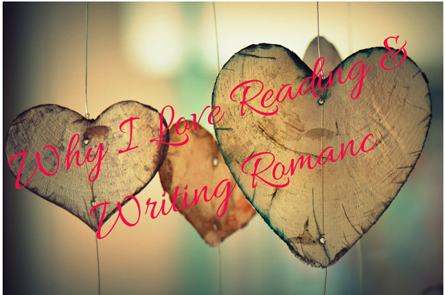 Why I Love Reading & Writing Romanc