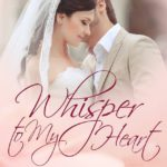 New Release: WHISPER TO MY HEART (with giveaway!)
