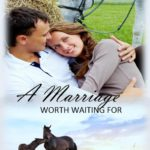 Newest Release- A Marriage Worth Waiting For (book-2) The Alabama Brides series #giveaway