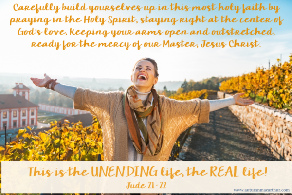 Image of joyful woman with arms outstretched, and Bible verse Jude 21-23 by Autumn Macarthur for Inspy Romance