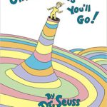 Cover image for children's book Oh, The Places You'll Go, by Dr. Seuss