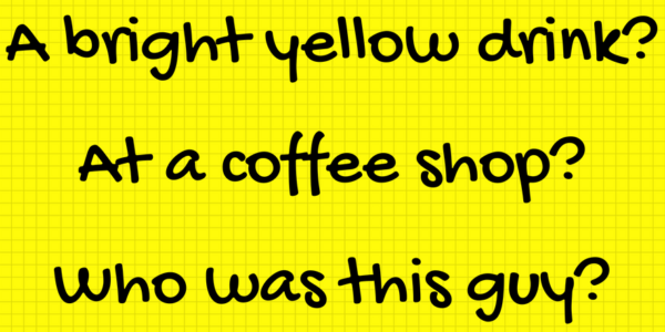 who-gets-a-bright-yellow-drink-at-a-coffee-shop