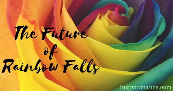 The Future of Rainbow Falls