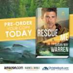 Escape into an Epic Story: Susan May Warren's Rescue Me