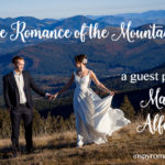 The Romance of the Mountains – Guest Post by Mary Alford plus #Giveaway