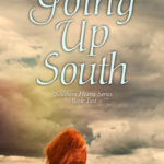 #Giveaway -Going Up South- Has Your Heart Been Broken?