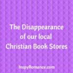 The Disappearance of our local Christian Book Stores