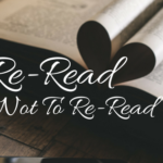 To Re-Read or Not To Re-Read, That is the Question