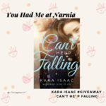 Kara Isaac #Giveaway – Can't Help Falling-You Had Me at Narnia