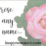A Rose By Any Other Name and a FREE Book
