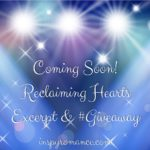 Coming Soon! Reclaiming Hearts Excerpt & #Giveaway