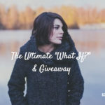 "The Ultimate ""What If?"" & #GIVEAWAY"
