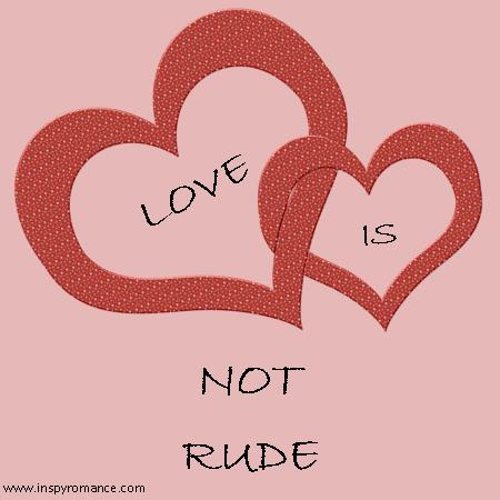 Love is not rude