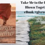 Take Me to the Beach! #giveaway Blown Together #eBook