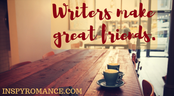 Writers make great friends.