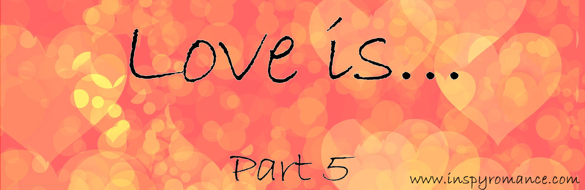 Love is... part 5
