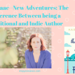 Kara Isaac–New Adventures: The Difference Between being a Traditional and Indie Author #giveaway