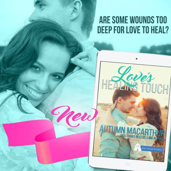 Love's Healing Touch, sweet Christian romance by Autumn Macarthur in the First Street Church Kindle World