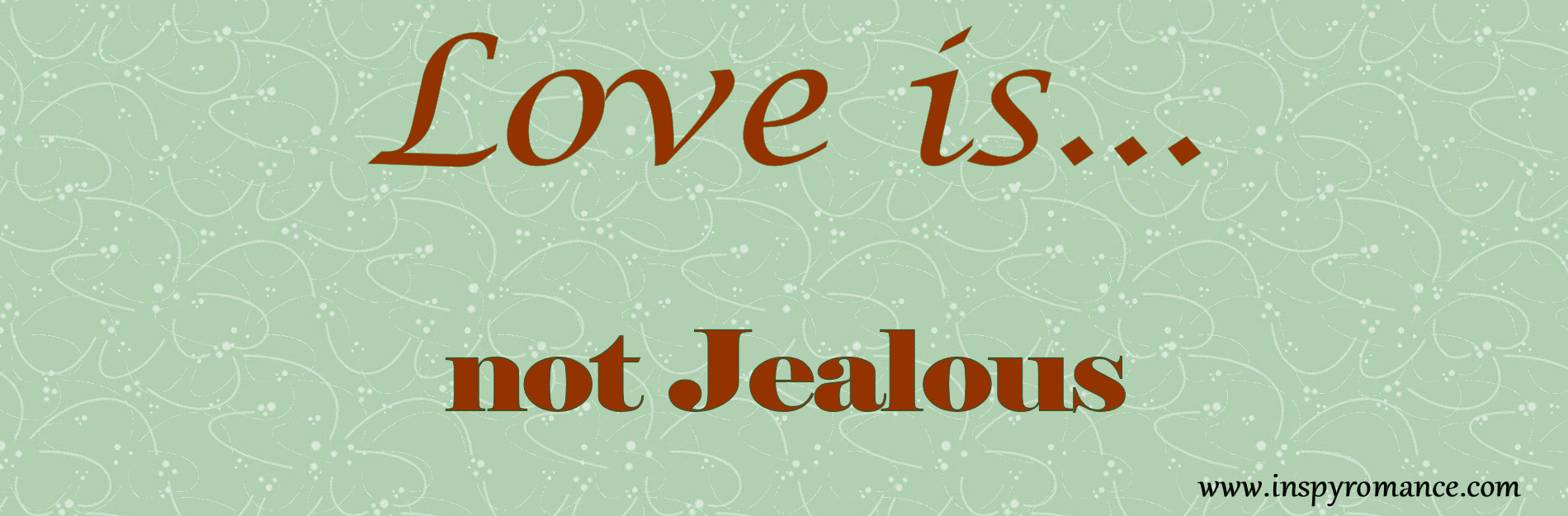 love is not jealous