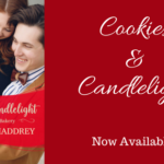 Cookies & Candlelight is Now Available!