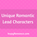 Unique Romantic Lead Characters