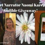 Meet Narrator Naomi Karez! Audible Giveaway!