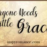 Everyone Needs a Little Grace