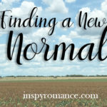 Finding a New Normal – Plus a Giveaway