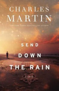 Send Down the Rain by Charles Martin