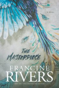 The Masterpiece by Francine Rivers