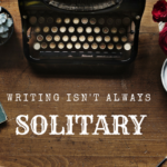 Writing Isn't Always Solitary