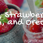 Love, Strawberry Jam, and Oreos