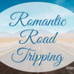 Romantic Road-Tripping
