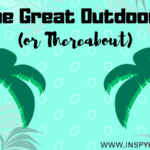 Life in the Great Outdoors (or Thereabout)