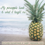 "My ""pineapple"" book, and what it taught me! Plus a giveaway."