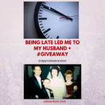 Being Late Led Me To My Future Husband + #giveaway