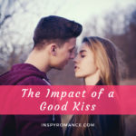 The Impact of a Good Kiss + An Excerpt + #Giveaway